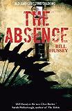 The Absense, Bill Hussey, 1905636466