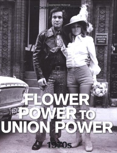 Flower Power to Union Power, 1970s (Looking Back at Britain) pdf