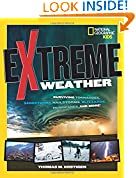 #10: Extreme Weather: Surviving Tornadoes, Sandstorms, Hailstorms, Blizzards, Hurricanes, and More! (National Geographic Kids)