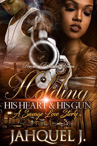 (Holding His Heart & His Gun: A Savage Love Story)