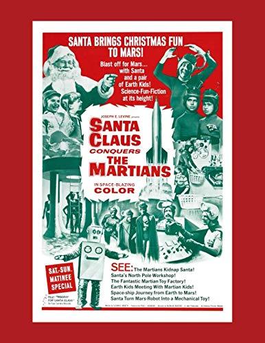 Conquers Martians Movie Poster - Santa Claus Conquers The Martians Retro Sci Fi Movie Poster Notebook: Vintage Christmas Science Fiction Classic B Movie