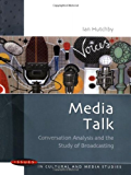 Media Talk: Conversation Analysis And The Study Of Broadcasting (Issues in Cultural and Media Studies (Paperback))