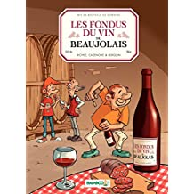 Les fondus du vin: du Beaujolais (Hors collection) (French Edition)
