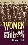Women on the Civil War Battlefront (Modern War Studies (Hardcover))