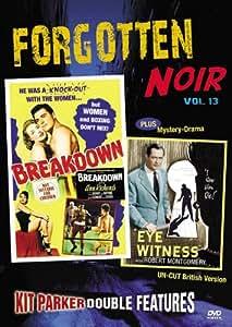 Forgotten Noir Double Feature, Vol. 13 (Breakdown / Eye Witness)