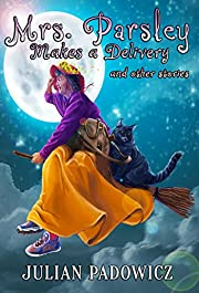 Mrs. Parsley Makes a Delivery: and Other Stories