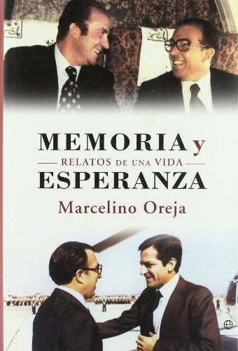 Descargar Libro Memoria Y Esperanza - Relatos De Una Vida Marcelino Oreja