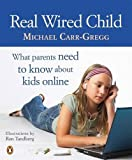 img - for Real Wired Child by Michael Carr-Gregg (2010-02-25) book / textbook / text book
