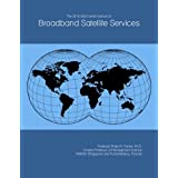 The 2018-2023 World Outlook for Broadband Satellite Services