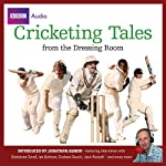 Cricketing Tales from the Dressing Room |  BBC Audiobooks Ltd