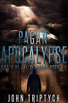 Pagan Apocalypse (Wrath of the Old Gods (Young Adult Series) Book 1) by [Triptych, John]