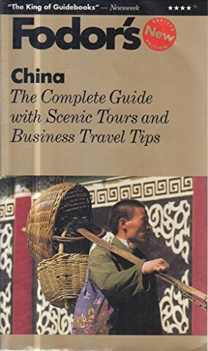 China: The Complete Guide with Scenic Tours and Business Travel Tips (Gold Guides)