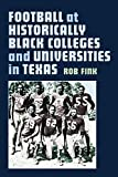 Football at Historically Black Colleges and Universities in Texas (Swaim-Paup Sports Series, sponsored by James C. '74 & Debra Parchman Swaim and T. Edgar '74 & Nancy Paup)