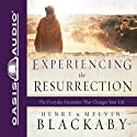 Experiencing the Resurrection: The Everyday Encounter That Changes Your Life Audiobook by Henry Blackaby Narrated by Wayne Shepherd
