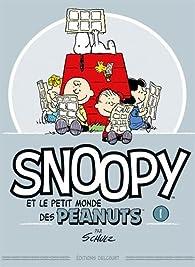 Snoopy et le petit monde des Peanuts, tome 1 par Charles Monroe Schulz