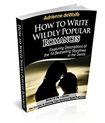 How to Write Wildly Popular Romances (The Secrets to Getting Your Romance Novel Published Book 1) (English Edition)
