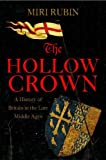 The Hollow Crown: v.4: A History of Britain in the Late Middle Ages
