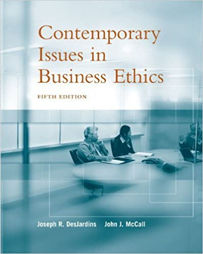 Book Contemporary Issues in Business Ethics 5th edition by DesJardins, Joseph R., McCall, John J. (2004)
