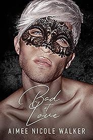 Bad at Love (English Edition)