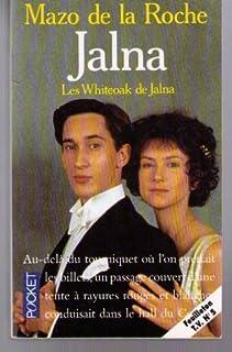 Les Jalna [08] : Les Whiteoak de Jalna, De La Roche, Mazo