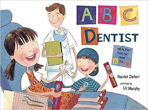 ABC Dentist: Ziefert, Harriet, Murphy, Liz: 9781609053208: Amazon.com: Books