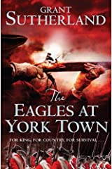 The Eagles at York Town: The Decipherer's Series Vol. 3 (A Historical Spy Thriller) (The Decipherer's Chronicles) by Grant Sutherland (2012-10-11)