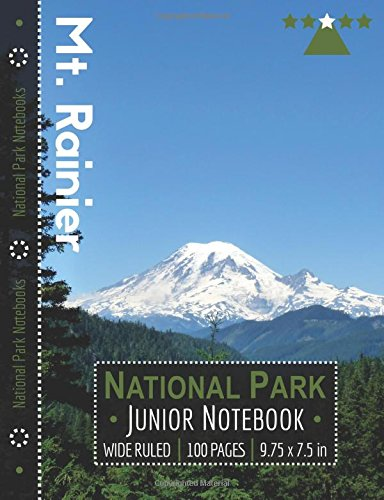 Mount Rainier National Park Junior Notebook: Wide Ruled Adventure Notebook for Kids and Junior Rangers