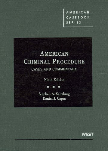 American Criminal Procedure: Cases and Commentary (American Casebook Series)