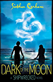 Dark of the Moon (Shipwrecked Book 2)
