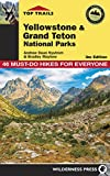 : Top Trails: Yellowstone and Grand Teton National Parks: 46 Must-Do Hikes for Everyone