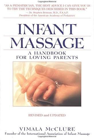 Infant Massage--Revised Edition: A Handbook for Loving Parents