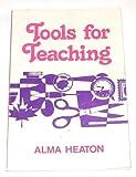 Tools for Teaching, Alma Heaton, 0884943798
