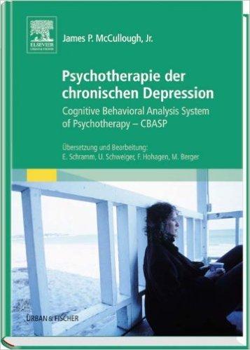 Psychotherapie der chronischen Depression: Cognitive Behavioral Analysis System of Psychotherapy - CBASP ( 13. Juli 2006 )