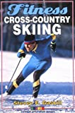 Fitness Cross-Country Skiing (Fitness Spectrum Series)