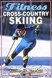Fitness Cross-Country Skiing, Steven E. Gaskill, 0880116528