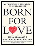 img - for Born for Love: Why Empathy Is Essential-and Endangered book / textbook / text book