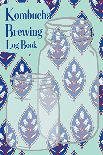 Kombucha Brewing Log Book: Kombucha Brew Journal, Scobys Tracker & Recipe Notebook. Best Homesteading Gift. Teal and Navy Blue Boho Cover. by Cozy Homestyle Logbooks