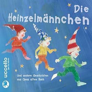Die Heinzelmännchen und andere Geschichten Hörspiel