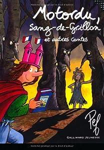 """Afficher """"Motordu, Sang-de-Grillon et autres contes"""""""