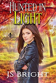 Hunted in Light (Spellcasting & Demon Magic Book 2) by [Bright, JS]