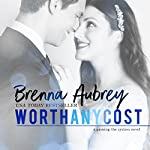 Worth Any Cost: Adam & Mia, Part 4, Gaming the System, Book 6 | Brenna Aubrey