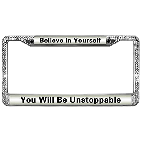 Amazon.com: License Plate Frame,Believe in Yourself You Will Be ...