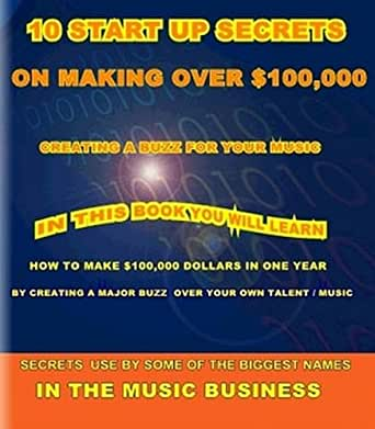 10 SECRETS TO MAKING $100,000 A YEAR WITH YOUR MUSIC