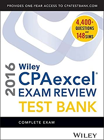 Wiley CPAexcel Exam Review 2016 Test Bank: Complete Exam (Wiley Cpa Excel Exam Review 2015)