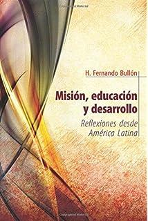 Misión, educación y desarrollo (Spanish Edition)