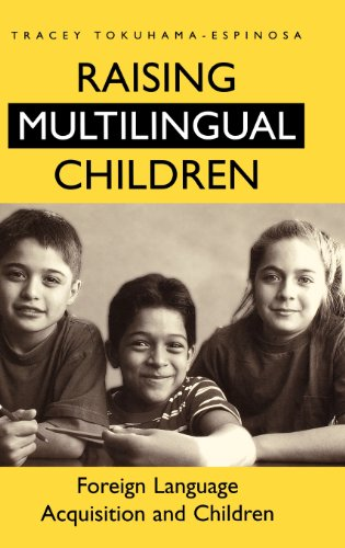 Raising Multilingual Children: Foreign Language Acquisition and Children