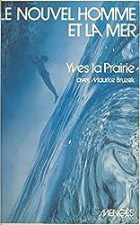 Le nouvel homme et la mer (French Edition)