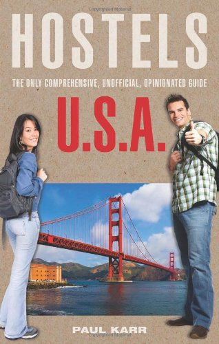 Hostels U.S.A., 7th: The Only Comprehensive, Unofficial, Opinionated Guide (Hostels Series)