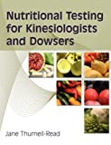 Nutritional Testing for Kinesiologists and Dowsers, Jane Thurnell-Read, 0954243951