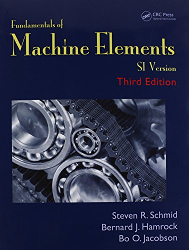 Fundamentals Of Machine Elements, Third Edition: SI Version